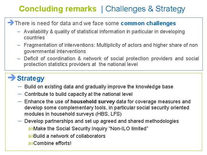 Concluding remarks   Challenges & Strategy èThere is need for data and we face