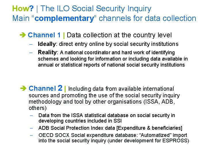 """How?   The ILO Social Security Inquiry Main """"complementary"""" channels for data collection è"""