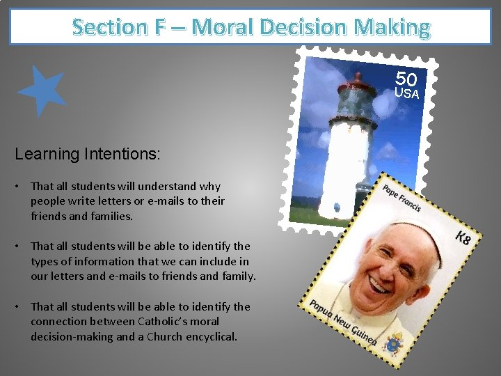 Section F – Moral Decision Making 50 USA Learning Intentions: • That all students