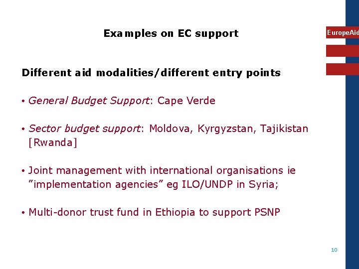 Examples on EC support Europe. Aid Different aid modalities/different entry points • General Budget
