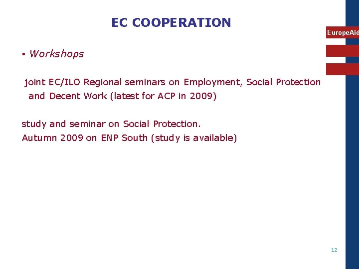 EC COOPERATION Europe. Aid • Workshops joint EC/ILO Regional seminars on Employment, Social Protection