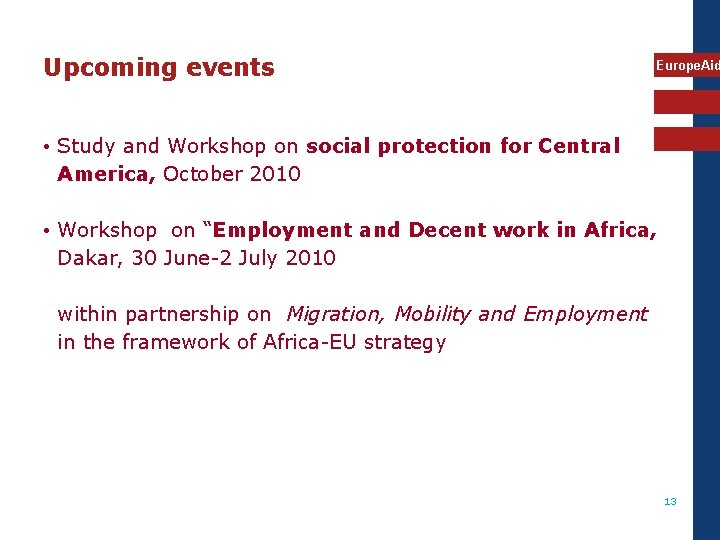 Upcoming events Europe. Aid • Study and Workshop on social protection for Central America,