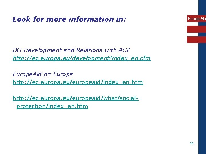 Look for more information in: Europe. Aid DG Development and Relations with ACP http: