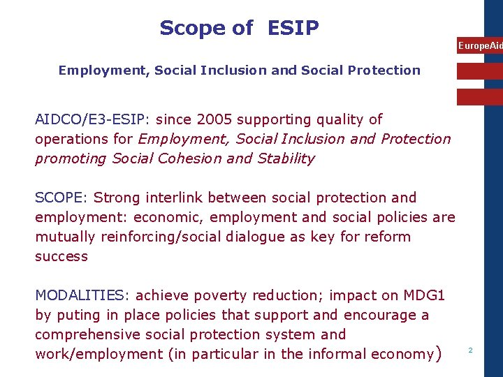 Scope of ESIP Europe. Aid Employment, Social Inclusion and Social Protection AIDCO/E 3 -ESIP: