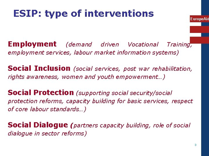 ESIP: type of interventions Europe. Aid Employment (demand driven Vocational Training, employment services, labour