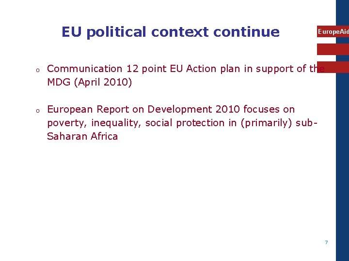 EU political context continue o o Europe. Aid Communication 12 point EU Action plan