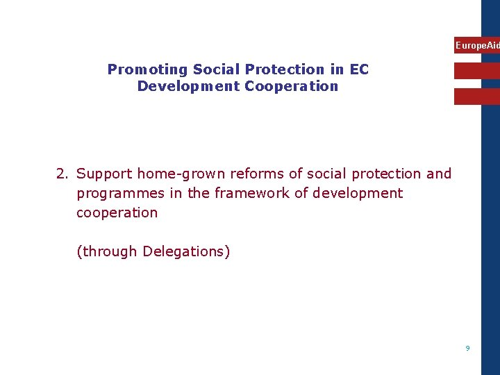 Europe. Aid Promoting Social Protection in EC Development Cooperation 2. Support home-grown reforms of