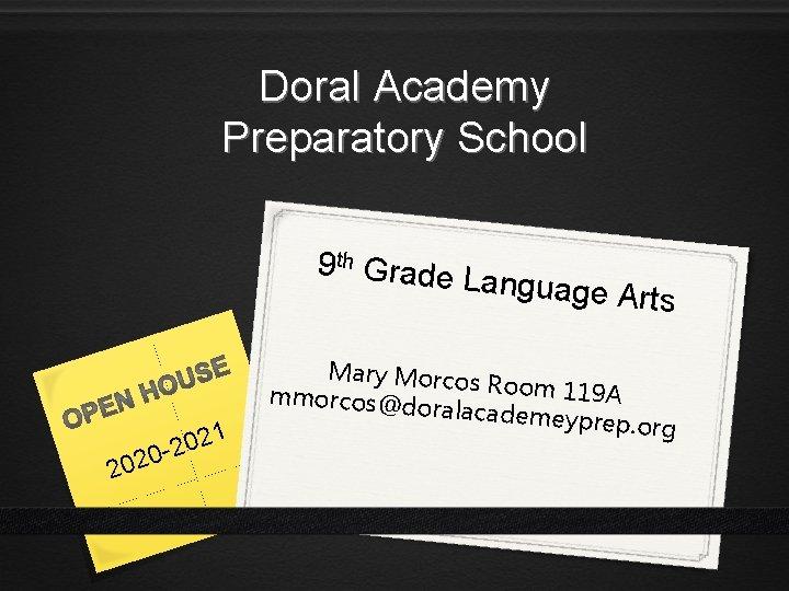 Doral Academy Preparatory School 9 th Grade L anguage A rts 1 20 2