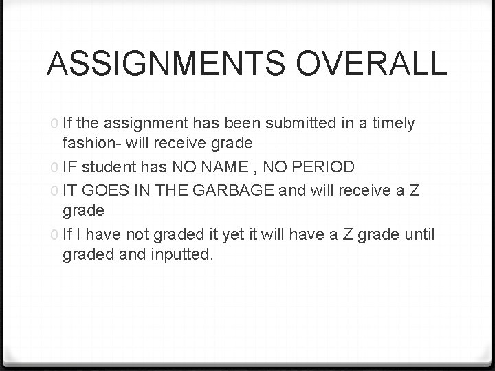 ASSIGNMENTS OVERALL 0 If the assignment has been submitted in a timely fashion- will