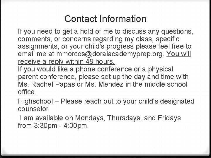 Contact Information If you need to get a hold of me to discuss any