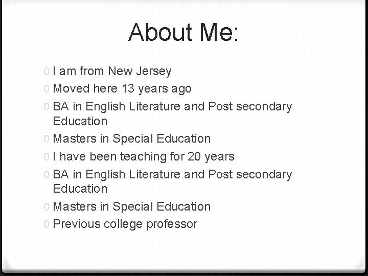 About Me: 0 I am from New Jersey 0 Moved here 13 years ago