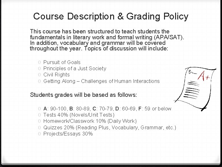 Course Description & Grading Policy This course has been structured to teach students the