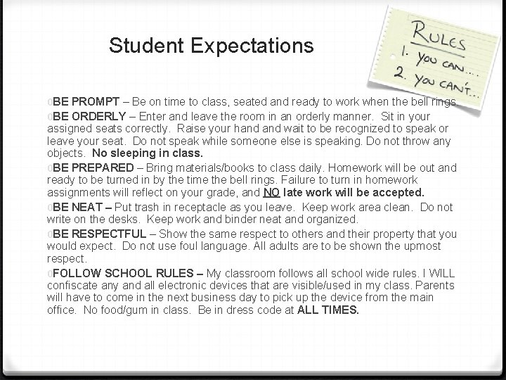 Student Expectations 0 BE PROMPT – Be on time to class, seated and ready