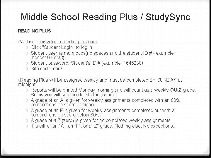 Middle School Reading Plus / Study. Sync READING PLUS 0 Website: www. login. readingplus.