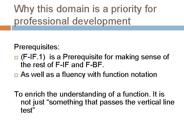 Why this domain is a priority for professional development Prerequisites: (F-IF. 1) is a
