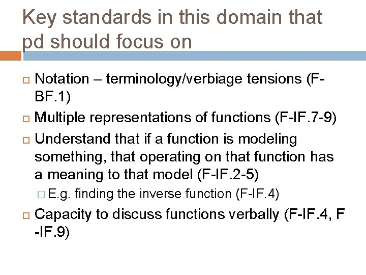 Key standards in this domain that pd should focus on Notation – terminology/verbiage tensions