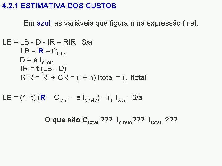 4. 2. 1 ESTIMATIVA DOS CUSTOS Em azul, as variáveis que figuram na expressão