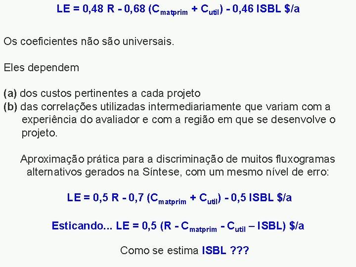 LE = 0, 48 R - 0, 68 (Cmatprim + Cutil) - 0, 46