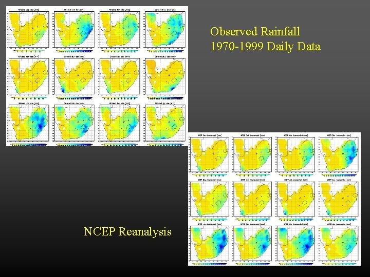 Observed Rainfall 1970 -1999 Daily Data NCEP Reanalysis