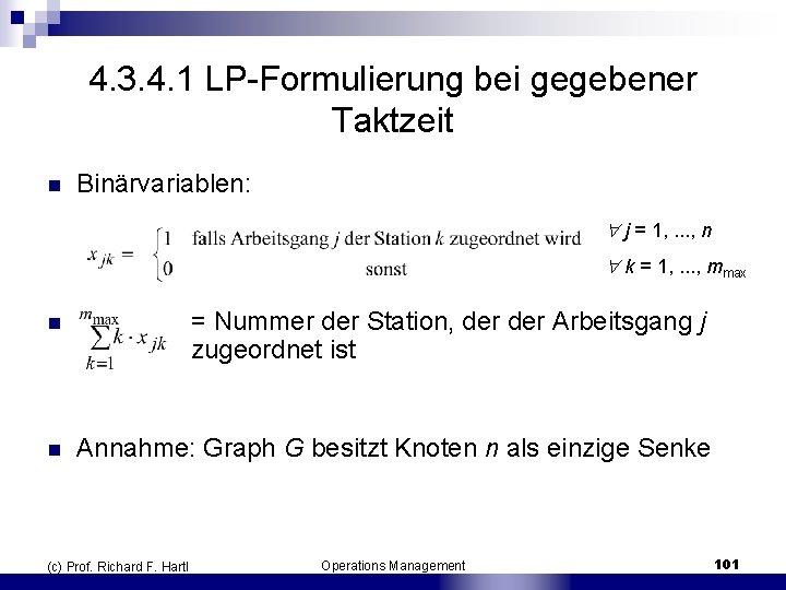 4. 3. 4. 1 LP Formulierung bei gegebener Taktzeit n Binärvariablen: j = 1,