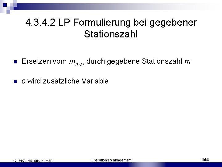 4. 3. 4. 2 LP Formulierung bei gegebener Stationszahl n Ersetzen vom mmax durch