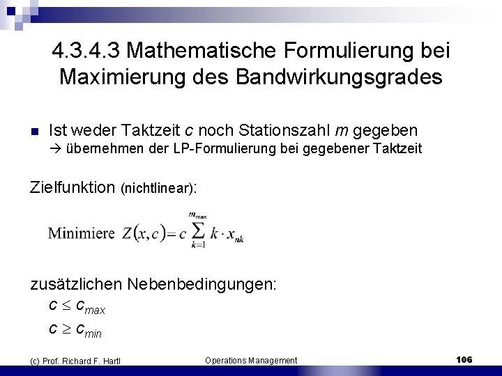 4. 3 Mathematische Formulierung bei Maximierung des Bandwirkungsgrades n Ist weder Taktzeit c noch