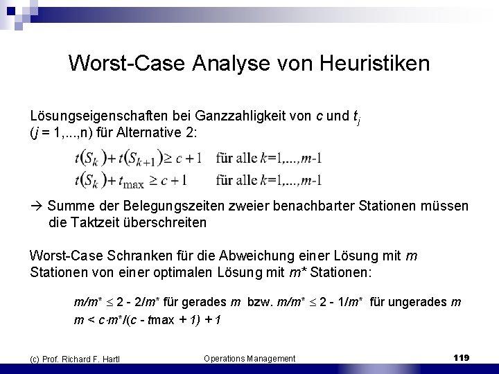 Worst Case Analyse von Heuristiken Lösungseigenschaften bei Ganzzahligkeit von c und tj (j =