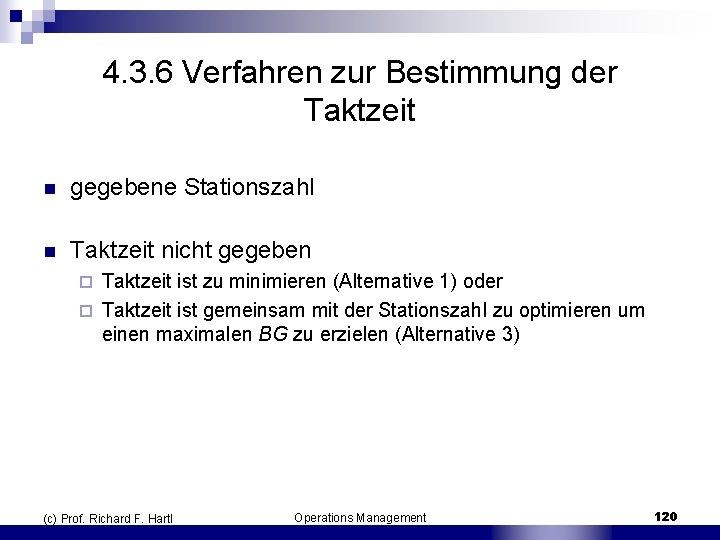 4. 3. 6 Verfahren zur Bestimmung der Taktzeit n gegebene Stationszahl n Taktzeit nicht