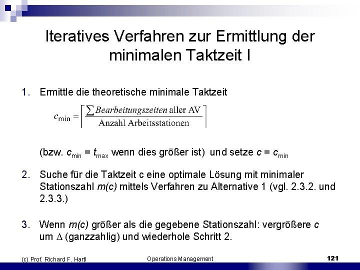 Iteratives Verfahren zur Ermittlung der minimalen Taktzeit I 1. Ermittle die theoretische minimale Taktzeit
