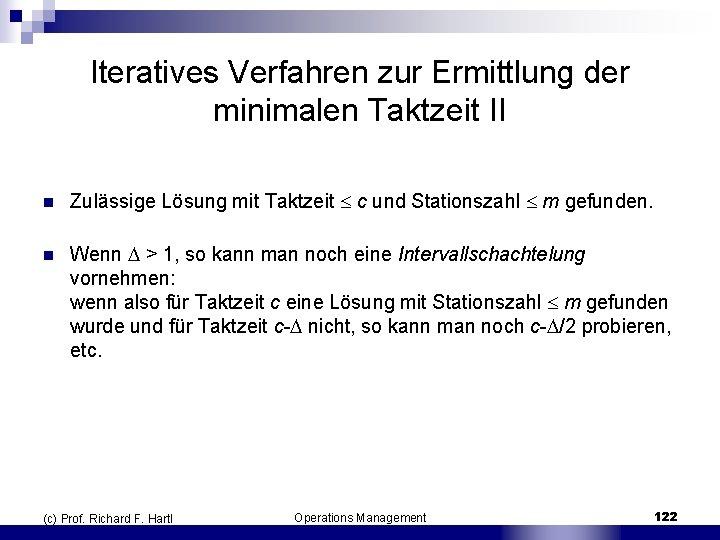 Iteratives Verfahren zur Ermittlung der minimalen Taktzeit II n Zulässige Lösung mit Taktzeit c