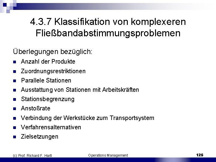 4. 3. 7 Klassifikation von komplexeren Fließbandabstimmungsproblemen Überlegungen bezüglich: n Anzahl der Produkte n