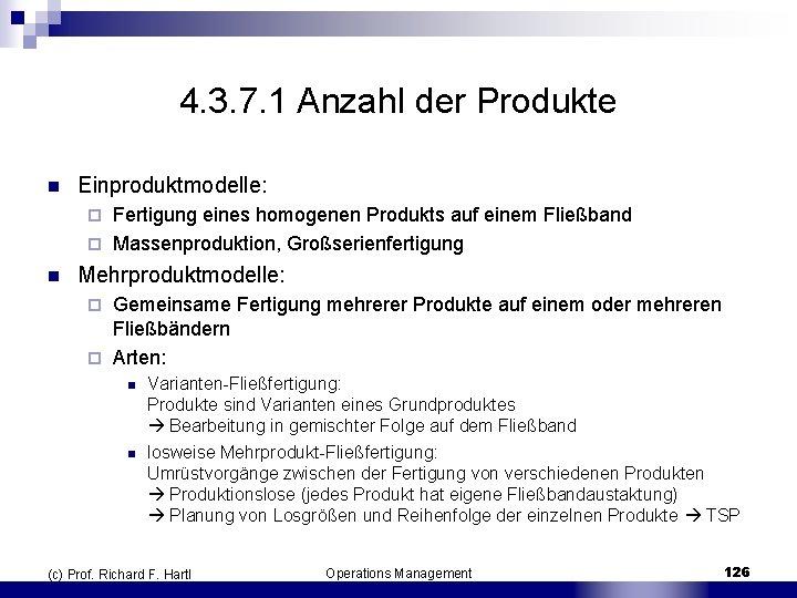 4. 3. 7. 1 Anzahl der Produkte n Einproduktmodelle: Fertigung eines homogenen Produkts auf