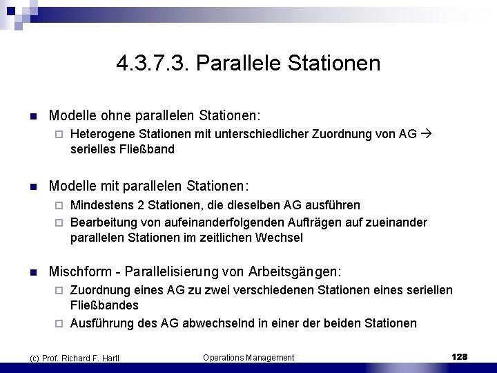 4. 3. 7. 3. Parallele Stationen n Modelle ohne parallelen Stationen: ¨ n Heterogene