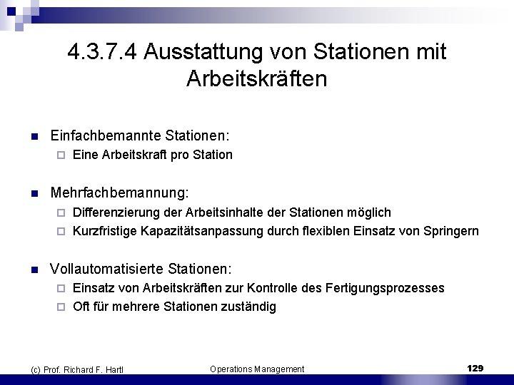 4. 3. 7. 4 Ausstattung von Stationen mit Arbeitskräften n Einfachbemannte Stationen: ¨ n