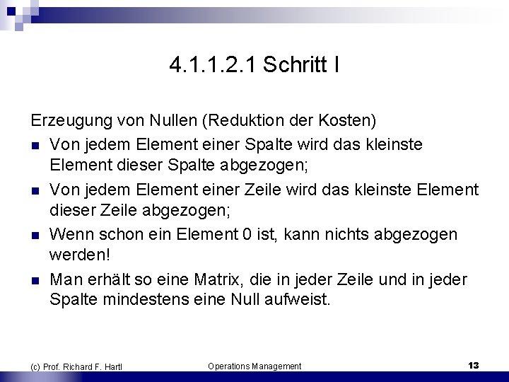 4. 1. 1. 2. 1 Schritt I Erzeugung von Nullen (Reduktion der Kosten) n