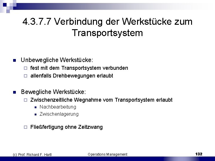 4. 3. 7. 7 Verbindung der Werkstücke zum Transportsystem n Unbewegliche Werkstücke: fest mit