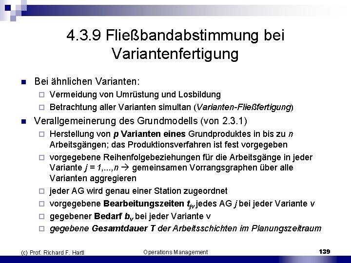 4. 3. 9 Fließbandabstimmung bei Variantenfertigung n Bei ähnlichen Varianten: Vermeidung von Umrüstung und