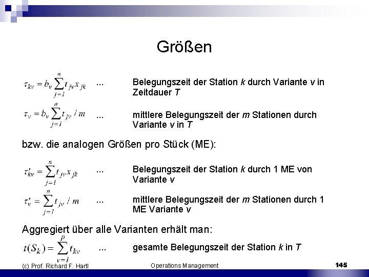 Größen. . . Belegungszeit der Station k durch Variante v in Zeitdauer T .