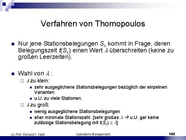 Verfahren von Thomopoulos n Nur jene Stationsbelegungen Sk kommt in Frage, deren Belegungszeit t(Sk)