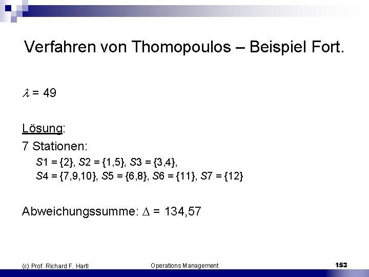 Verfahren von Thomopoulos – Beispiel Fort. = 49 Lösung: 7 Stationen: S 1 =