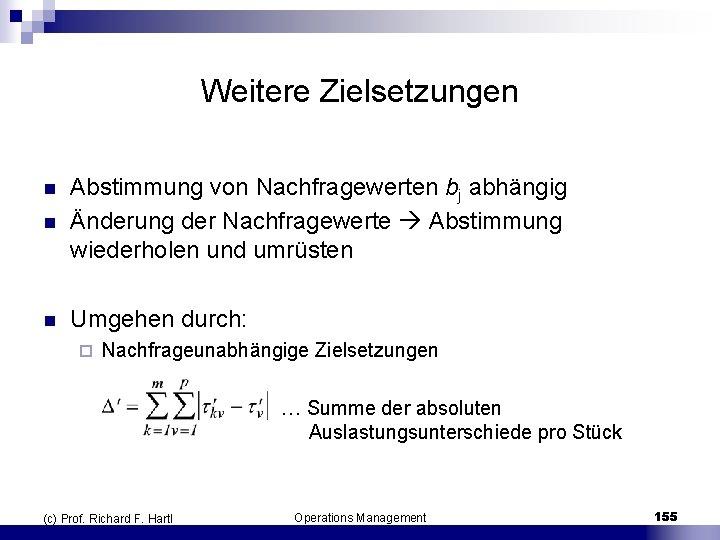Weitere Zielsetzungen n Abstimmung von Nachfragewerten bj abhängig Änderung der Nachfragewerte Abstimmung wiederholen und
