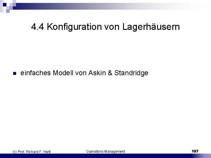 4. 4 Konfiguration von Lagerhäusern n einfaches Modell von Askin & Standridge (c) Prof.