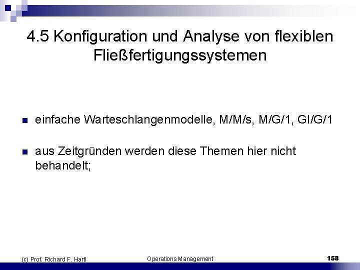 4. 5 Konfiguration und Analyse von flexiblen Fließfertigungssystemen n einfache Warteschlangenmodelle, M/M/s, M/G/1, GI/G/1