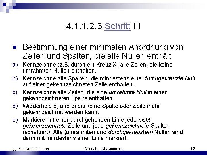4. 1. 1. 2. 3 Schritt III n Bestimmung einer minimalen Anordnung von Zeilen