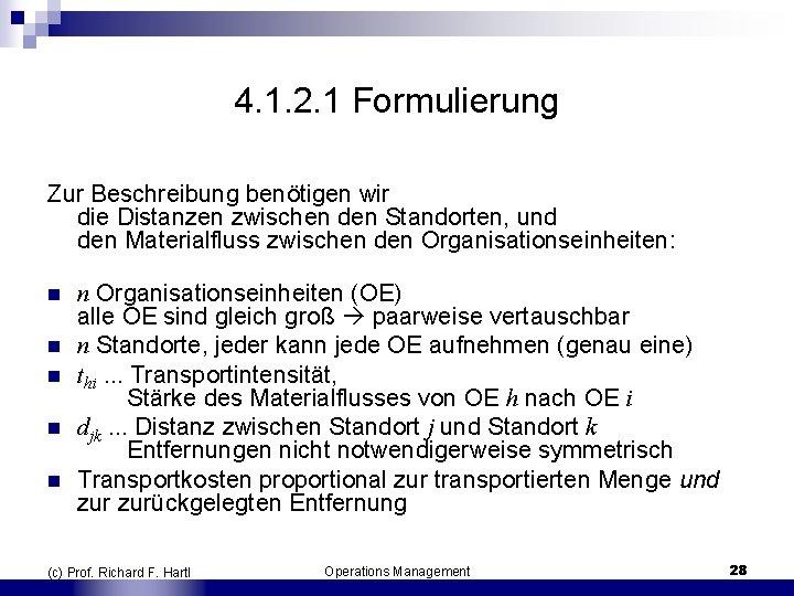 4. 1. 2. 1 Formulierung Zur Beschreibung benötigen wir die Distanzen zwischen den Standorten,