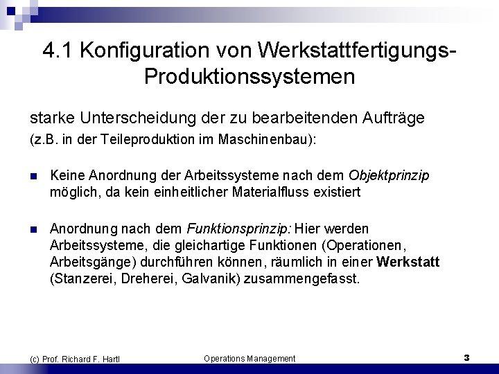 4. 1 Konfiguration von Werkstattfertigungs Produktionssystemen starke Unterscheidung der zu bearbeitenden Aufträge (z. B.