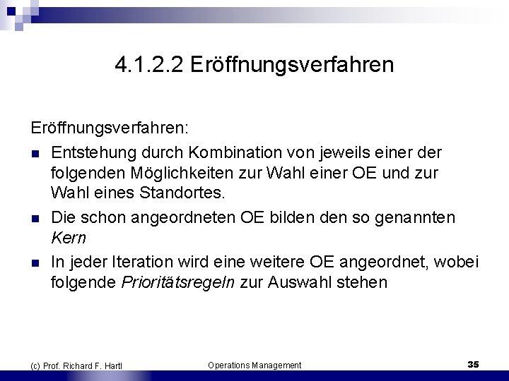 4. 1. 2. 2 Eröffnungsverfahren: n Entstehung durch Kombination von jeweils einer der folgenden