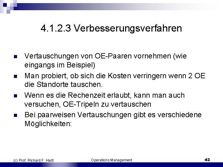 4. 1. 2. 3 Verbesserungsverfahren n n Vertauschungen von OE Paaren vornehmen (wie eingangs