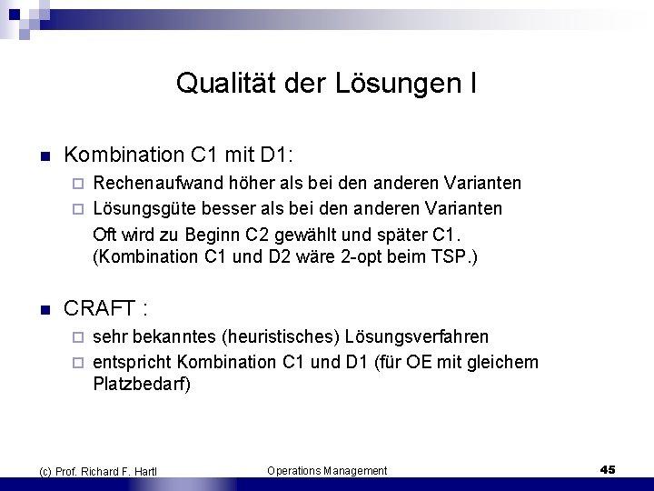 Qualität der Lösungen I n Kombination C 1 mit D 1: Rechenaufwand höher als