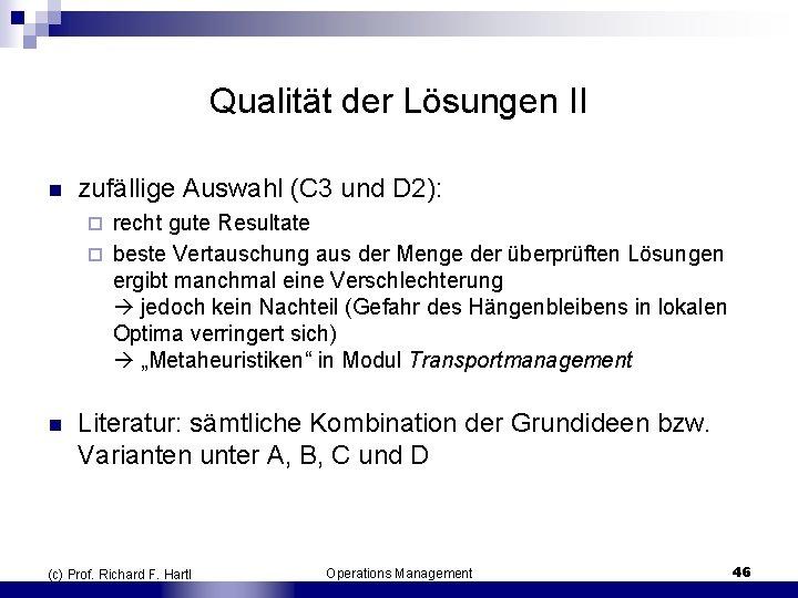 Qualität der Lösungen II n zufällige Auswahl (C 3 und D 2): recht gute